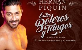 """Hernán Piquín vuelve a la tierra colorada """"Entre Boleros y Tangos"""""""